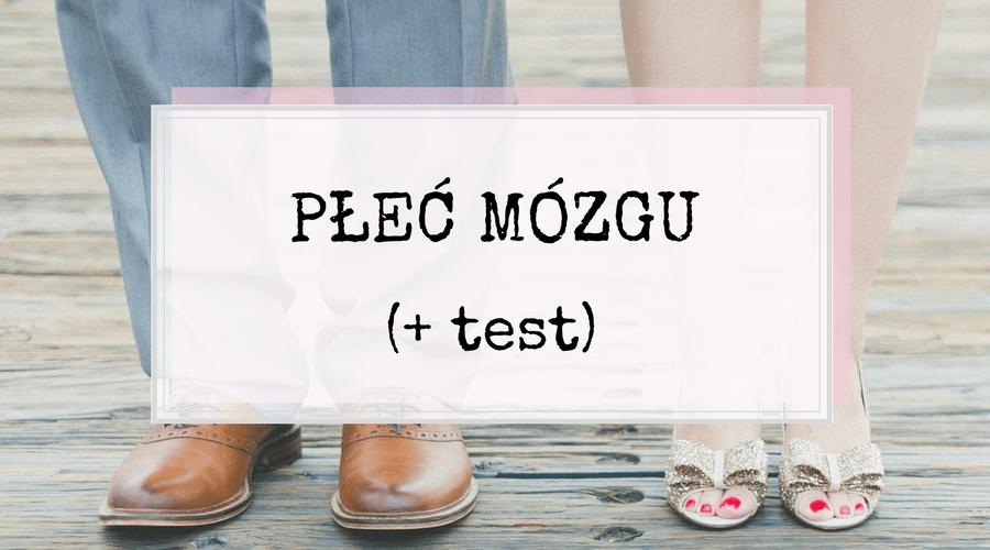 PŁEĆ MÓZGU  (+test)