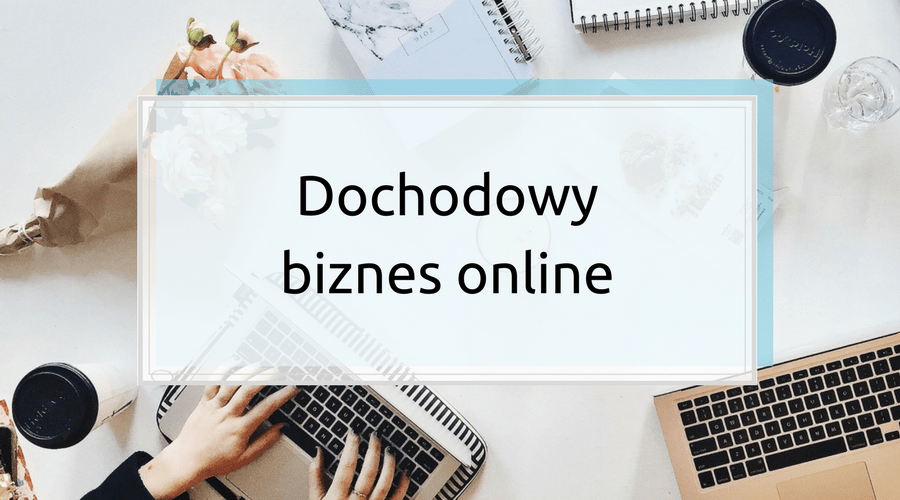 Dochodowy biznes online.Jak Ona to robi?