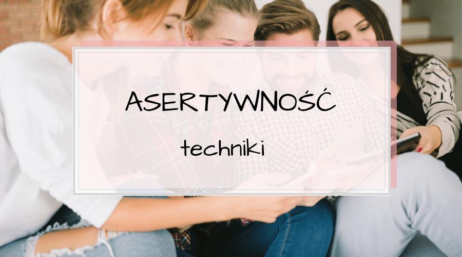Technik asertywnej odmowy i reakcji. Jak bronić swojego zdania?