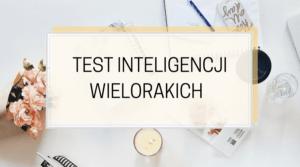 Test inteligencji wielorakich. Teoria Howarda Gardnera