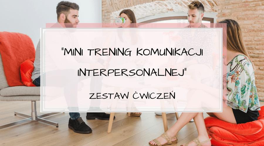 "Komunikacja interpersonalna – ćwiczenia + e-book ""Mini Trening"""