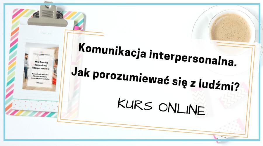 Komunikacja Interpersonalna – Jak Porozumiewać Się Z Ludźmi? Kurs Online