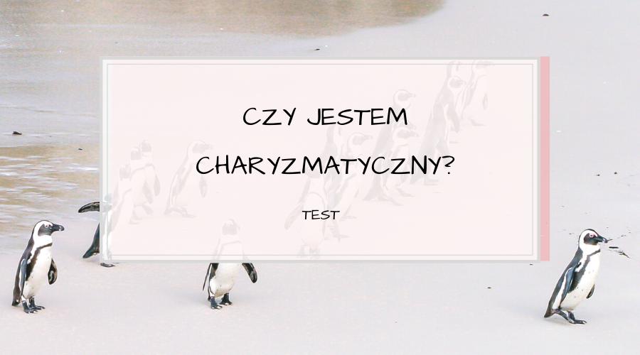 Czy jestem charyzmatyczny? TEST